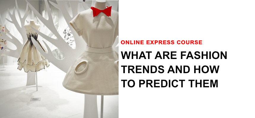 course what are fashion trends and how to predict them