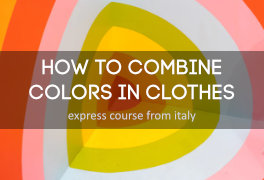 How to combine colors in clothes: online express course from Italy
