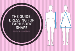 Complete guide to dressing for each body shape