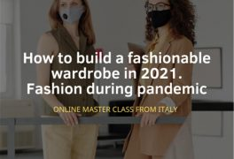 How to build a fashionable wardrobe in 2021. Fashion during pandemic